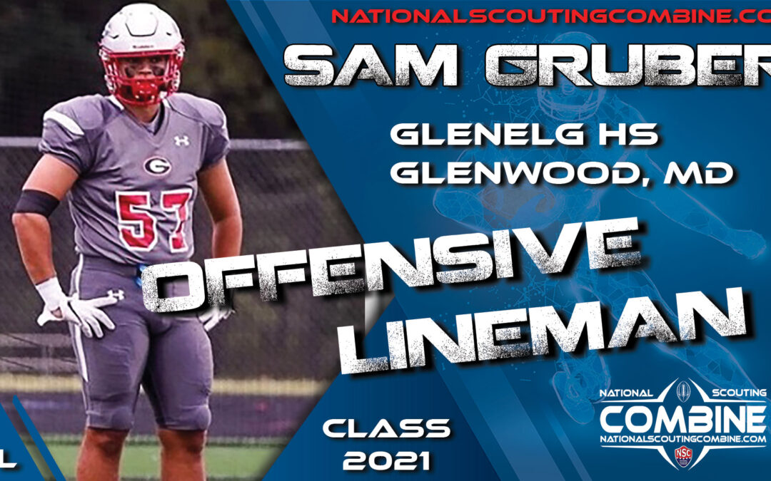 National Scouting Combine Prospect Sam Gruber, OL from Glenelg High School