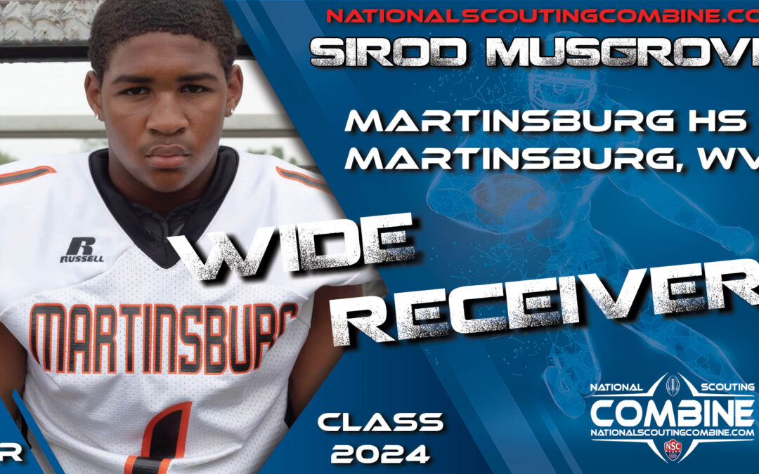 National Scouting Combine Prospect Sirod Musgrove, WR from Martinsburg High School